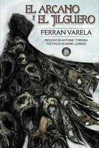 El arcano y el jilguero, de Ferrán Varela