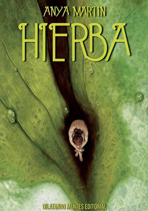Cubierta de HIerba, de Anya Martin, con ilustración de Juan Alberto Hernánez