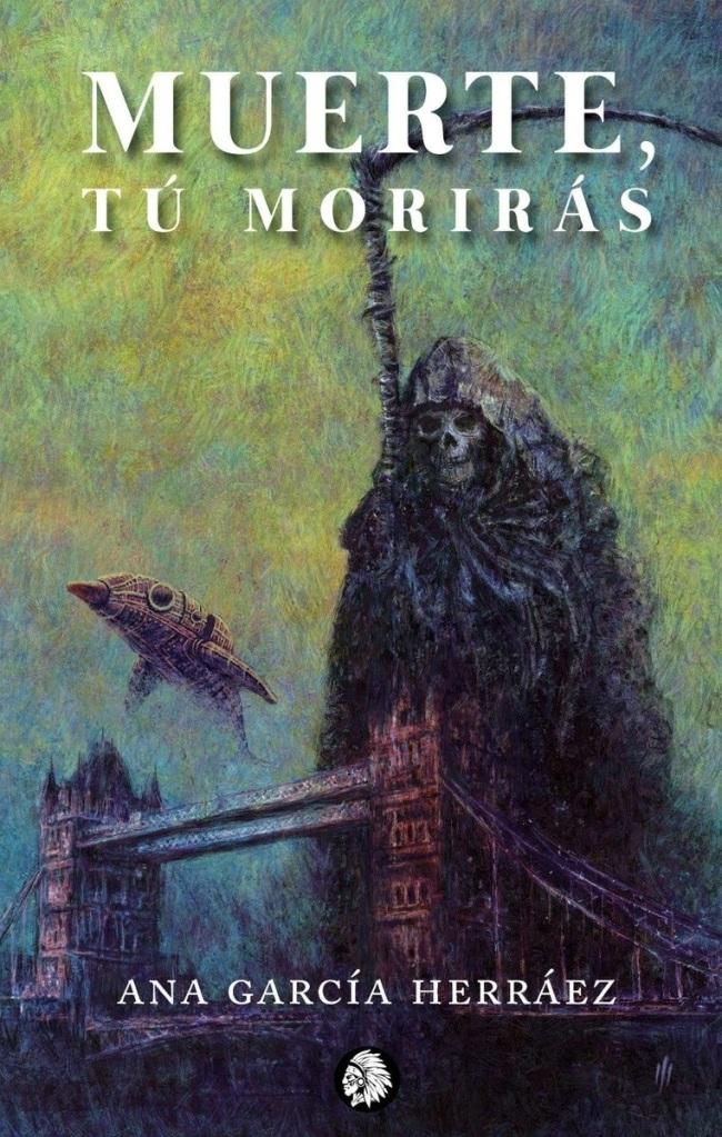 Muerte, tú morirás, de Ana García Herráez