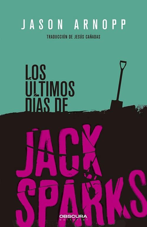 Los últimos días de Jack Sparks, de Jason Arnopp