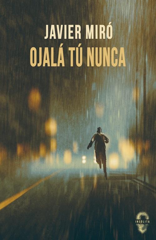 Ojalá tú nunca, de Javier Miró