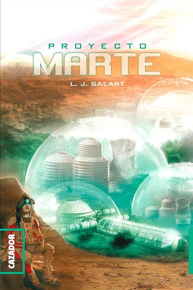 Proyecto Marte, de LJ Salart Edición de Cazador de Ratas