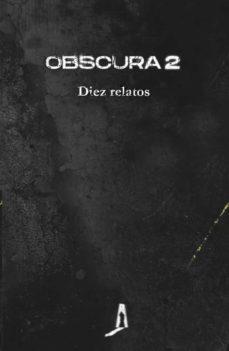 Obscura 2. Diez relatos