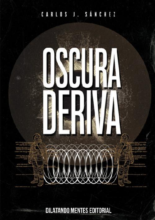 Oscura deriva, de Carlos J. Sánchez