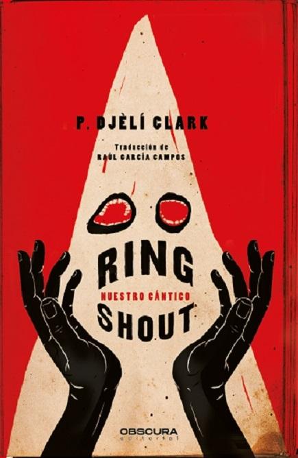 Ring shout. Nuestro cántico, de P. Djèli Clark